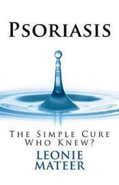 Psoriasis by Leonie F Mateer