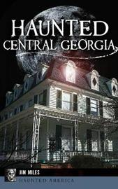 Haunted Central Georgia by Jim Miles image