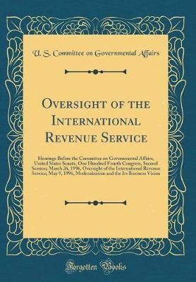Oversight of the International Revenue Service by U S Committee on Governmental Affairs