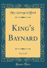 King's Baynard, Vol. 2 of 3 (Classic Reprint) by Mrs George Gifford image