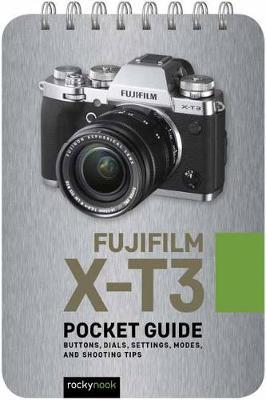 Fujifilm X-T3: Pocket Guide by Rocky Nook