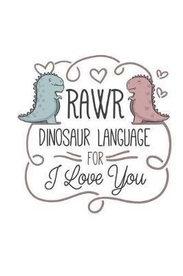 Rawr Dinosaur Language For I Love You by Puntastic Publishing image