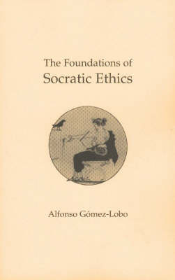 The Foundations of Socratic Ethics by Alfonso Gomez-Lobo image