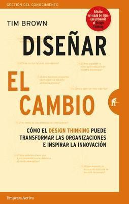 Disenar El Cambio by Tim Brown