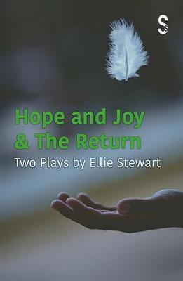 Hope and Joy & The Return by Ellie Stewart