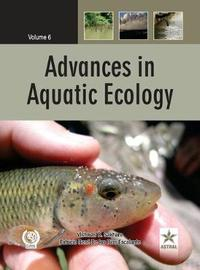 Advances in Aquatic Ecology Vol. 6 by Vishwas B. Sakhare