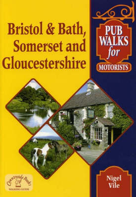 Pub Walks for Motorists: Bristol and Bath, Somerset and Gloucestershire. by Nigel Vile image