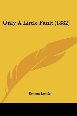 Only a Little Fault (1882) by Emma Leslie image