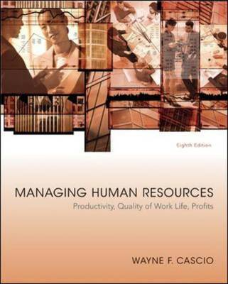 Managing Human Resources by Wayne F. Cascio