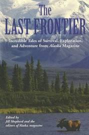 Last Frontier by Alaska Magazine