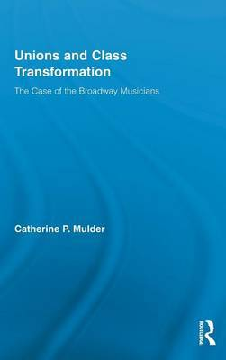 Unions and Class Transformation by Catherine P Mulder image