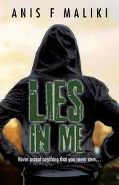 Lies in Me by Anis F Maliki