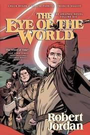 The Eye of the World: The Graphic Novel, Volume Six by Robert Jordan