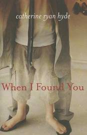 When I Found You by Catherine Ryan Hyde