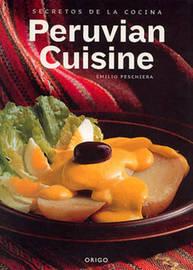 Secrets of Peruvian Cuisine by Emilio Peschiera image
