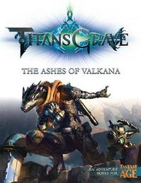 Fantasy AGE RPG - Titansgrave: The Ashes of Valkana by Keith Baker