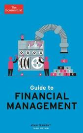 The Economist Guide to Financial Management 3rd Edition by John Tennent