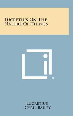 Lucretius on the Nature of Things by Lucretius