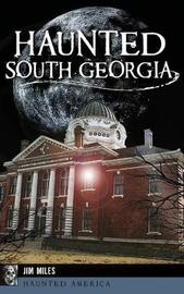 Haunted South Georgia by Jim Miles