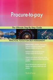 Procure-To-Pay the Ultimate Step-By-Step Guide by Gerardus Blokdyk image