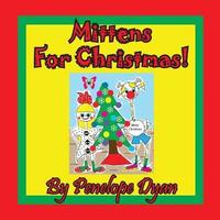 Mittens for Christmas! by Penelope Dyan image