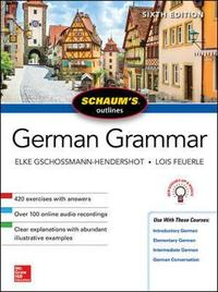 Schaum's Outline of German Grammar, Sixth Edition by Lois Feuerle