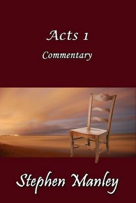 Acts 1 Commentary by Stephen Manley image