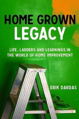 Home Grown Legacy by Erik Dardas image