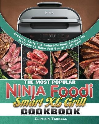 The Most Popular Ninja Foodi Smart XL Grill Cookbook by Clinton Terrell
