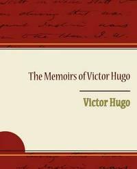 The Memoirs of Victor Hugo by Victor Hugo image