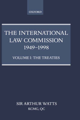 The International Law Commission 1949-1998: Volume One: The Treaties