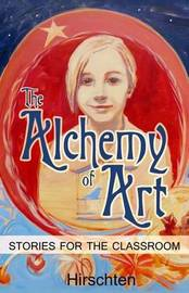 The Alchemy of Art by Addie Hirschten