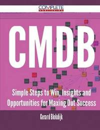 Cmdb - Simple Steps to Win, Insights and Opportunities for Maxing Out Success by Gerard Blokdijk image
