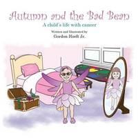 Autumn and the Bad Bean by Gordon Hoeft Jr