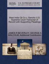 West India Oil Co V. Sancho U.S. Supreme Court Transcript of Record with Supporting Pleadings by James R Beverley
