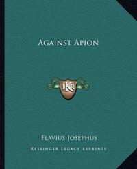 Against Apion by Flavius Josephus