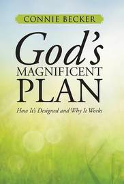 God's Magnificent Plan by Connie Becker