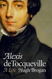 Alexis de Tocqueville by Hugh Brogan image