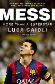 Messi - 2016 Updated Edition by Luca Caioli