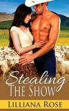 Stealing the Show by Lilliana Rose