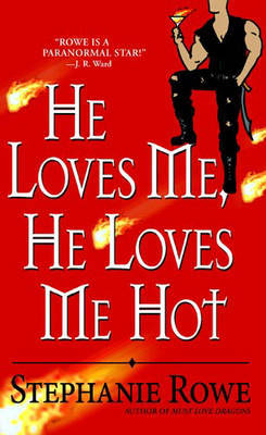 He Loves Me, He Loves Me Hot by Stephanie Rowe image