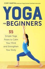 Yoga for Beginners by Cory Martin