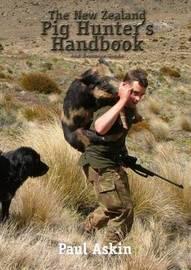 The New Zealand Pig Hunter's Handbook by Paul Askin