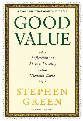 Good Value: Reflections on Money, Morality, and an Uncertain World by Stephen Green image