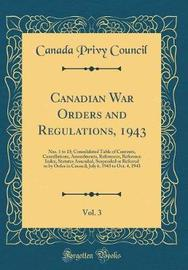 Canadian War Orders and Regulations, 1943, Vol. 3 by Canada Privy Council image