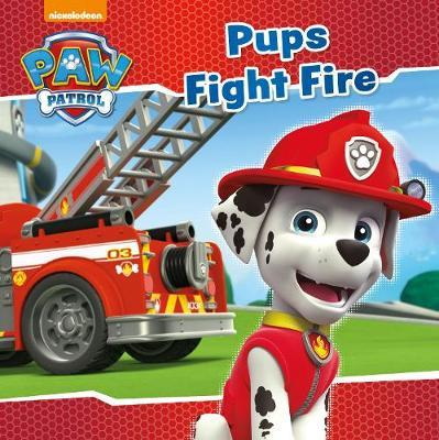 Nickelodeon PAW Patrol Pups Fight Fire by Parragon Books Ltd image