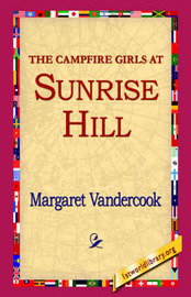 The Camp Fire Girls at Sunrise Hill by Margaret Vandercook image