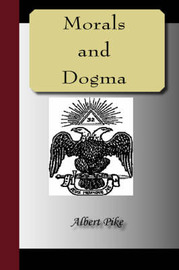 Morals and Dogma of the Ancient and Accepted Scottish Rite of Freemasonry by Albert Pike image
