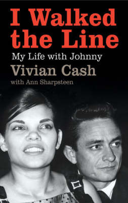 I Walked the Line: My Life with Johnny by Vivian Cash