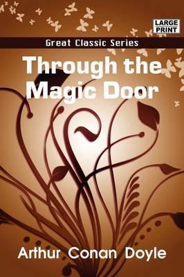 Through the Magic Door by Sir Arthur Conan Doyle, Sir
